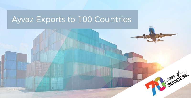 Ayvaz Exports to 100 Countries