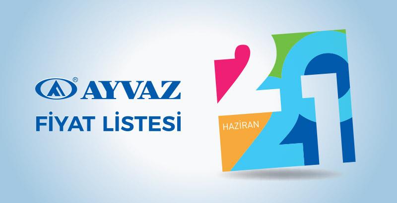 Ayvaz Haziran 2021 Fiyat Listesi çıktı
