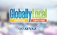 """Ayvaz, Antalya'da Düzenlediği """"Globally Local"""" Sempozyumuyla Yine Bir İlki Gerçekleştirdi"""